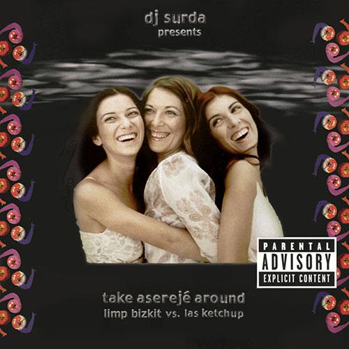 021 Dj. Surda – Take Aserejé Around (Limp Bizkit vs. Las Ketchup)