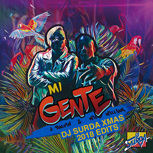 J Balvin & Willy William – Mi Gente (Dj. Surda Xmas 2018 Edits)