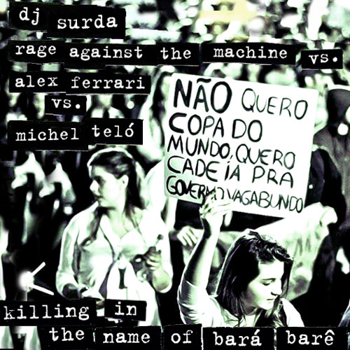 021 Dj. Surda – Killing In The Name Of Bará Berê (RATM, Alex Ferrari & Michel Teló)
