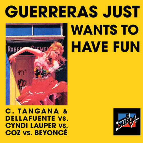 178 Dj. Surda – Guerreras Just Want To Have Fun (Cyndi Lauper, C. Tangana, DELLAFUENTE, Coz & Beyoncé)