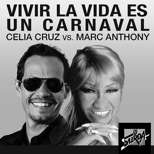 191 Dj. Surda – Vivir La Vida Es Un Carnaval (Celia Cruz vs. Marc Anthony)