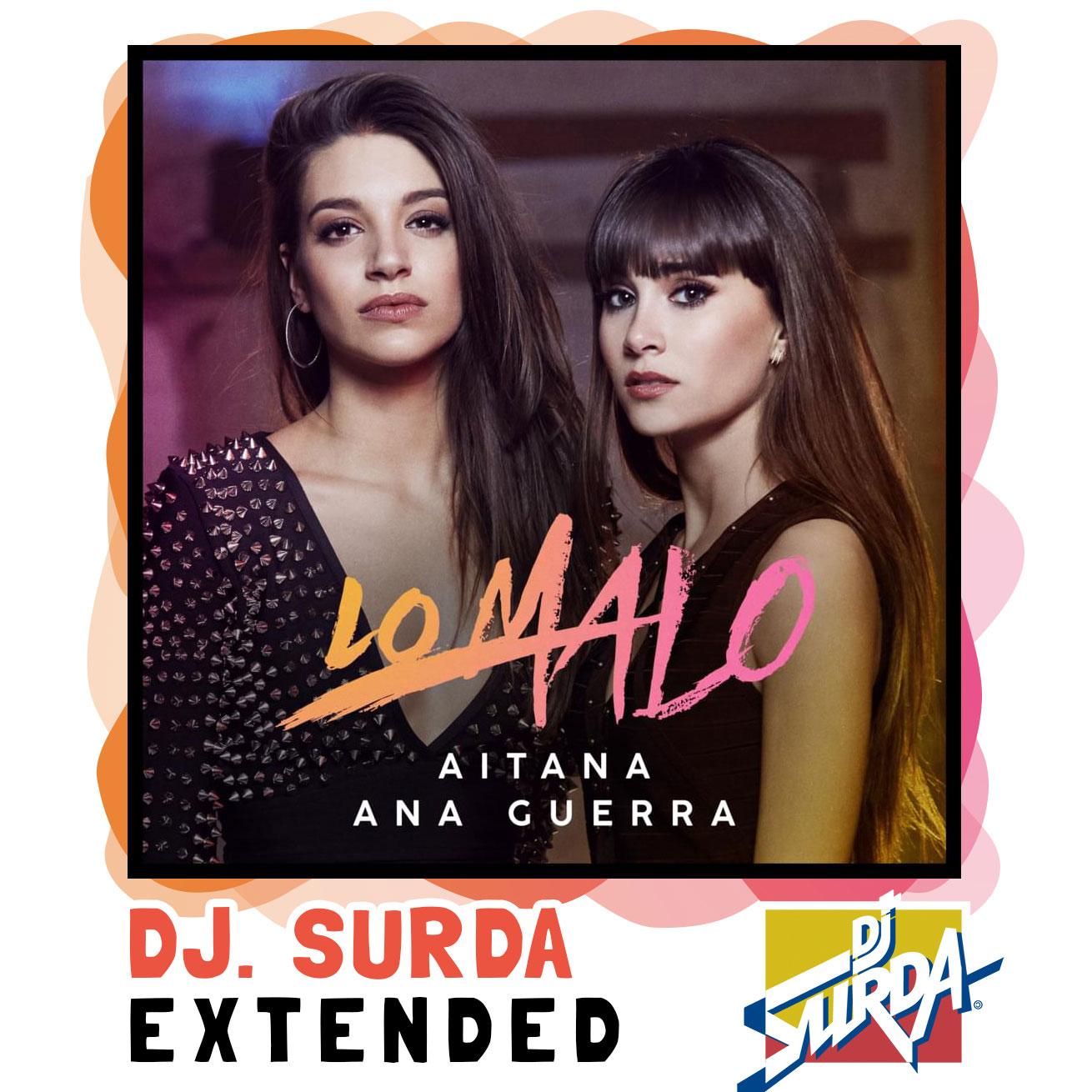Aitana & Ana Guerra – Lo Malo (Dj. Surda Extended Version)