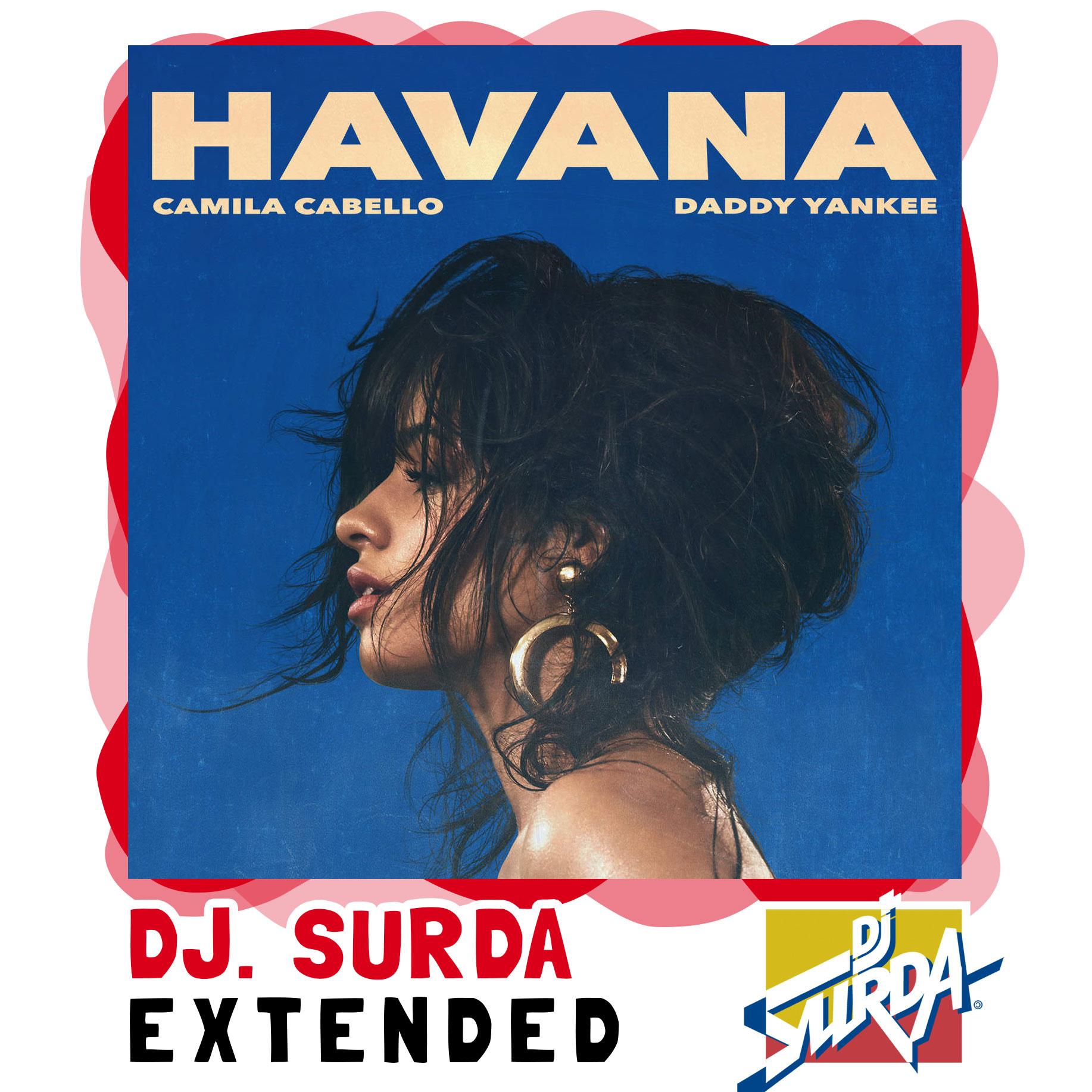 Camila Cabello feat. Young Thug – Havana (Dj. Surda Extended Version)