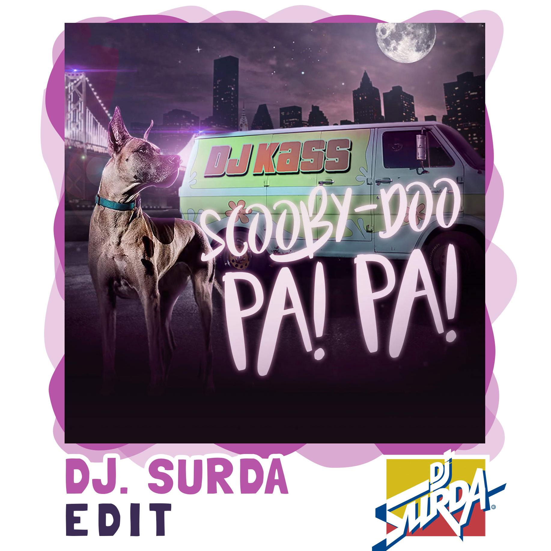 DJ Kass – Scooby Doo Pa Pa (Dj. Surda Man's Not Hot Wordplay Extended Edit)